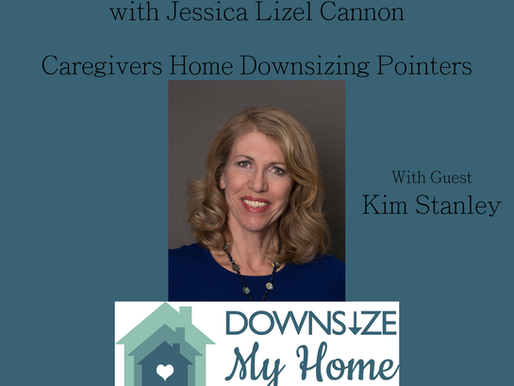 Caregivers Home Downsizing Pointers
