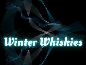 Winter Whiskies