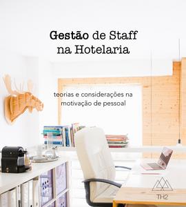 Gestão de Staff na Hotelaria - teorias e considerações na motivação de pessoal na hotelaria e alojamento