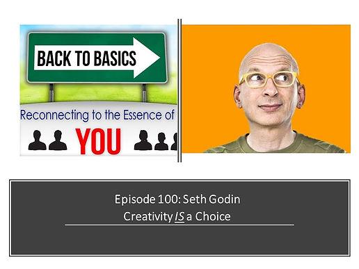 E100 Seth Godin Ctreativity is a choice.