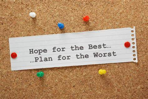 Hoping for the best, but planning for the worst
