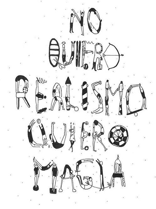 Little. No quiero realismo