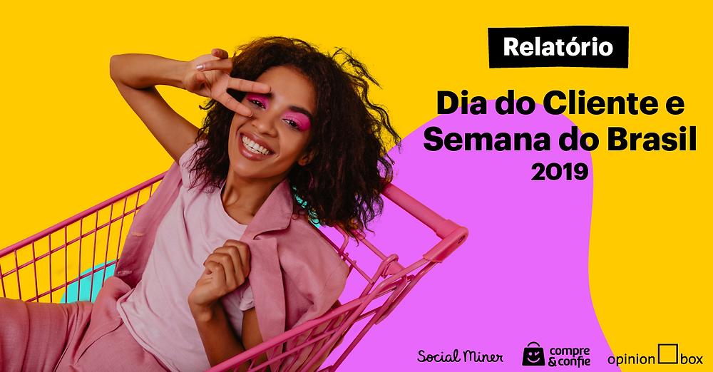 Relatório Dia do Cliente e Semana do Brasil 2019