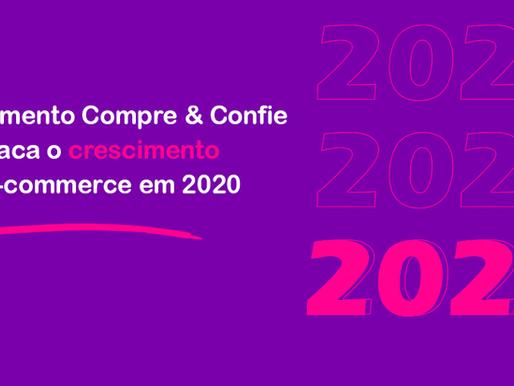 Movimento Compre & Confie destaca o crescimento do e-commerce em 2020