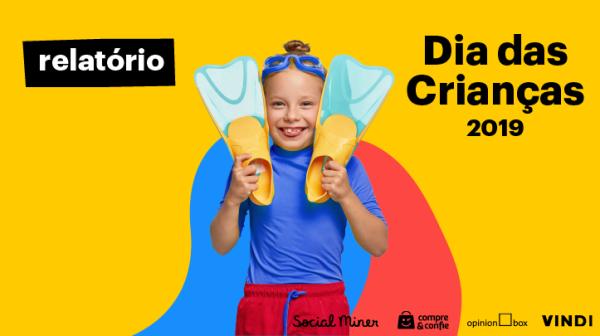 Relatório Dia das Crianças 2019!