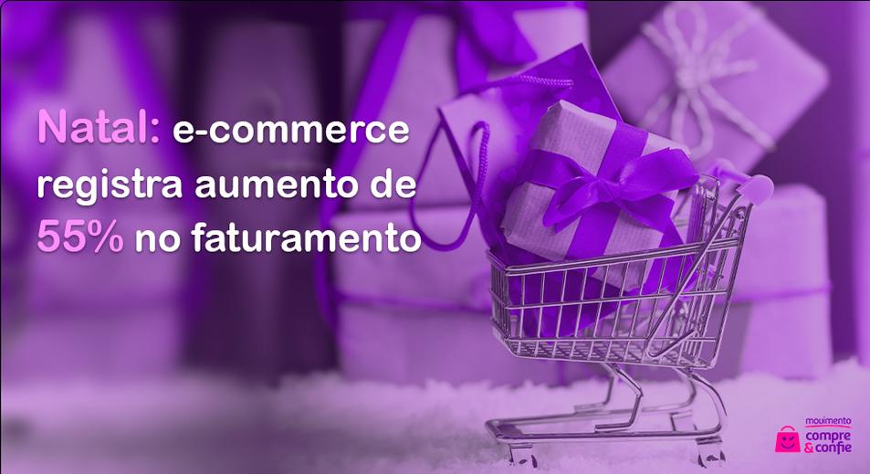 Natal: e-commerce fatura 55% a mais do que em 2019