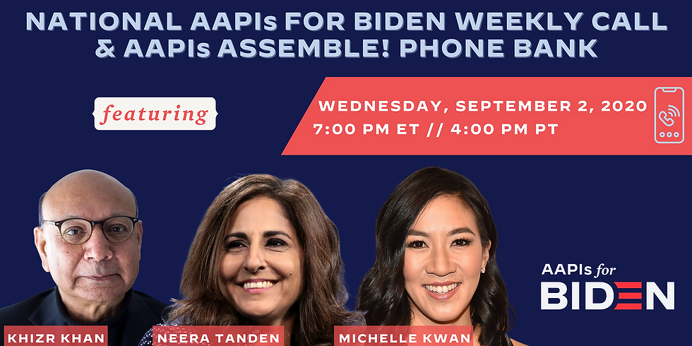 WEEKLY National AAPIs for Biden Weekly Call & AAPIs Assemble! Phone Bank