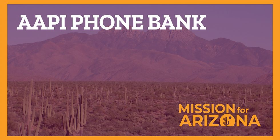 Mission for Arizona AAPI Day of Action Phonebank with Rep. Amish Shah