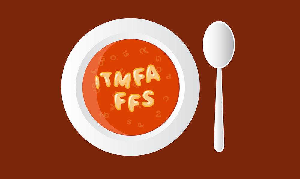 ITMFA FFS Alphabet Soup