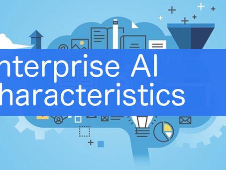 Characteristics that shape an Enterprise AI Application