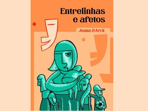 """""""Entrelinhas e afetos"""" marca a estreia de Joana D'Arck na literatura"""