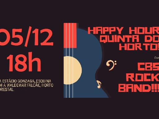 Happy Hour Quinta do Horto recebe CBS Rock Band