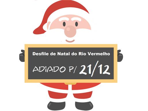 Desfile de Natal do Rio Vermelho é adiado para o dia 21