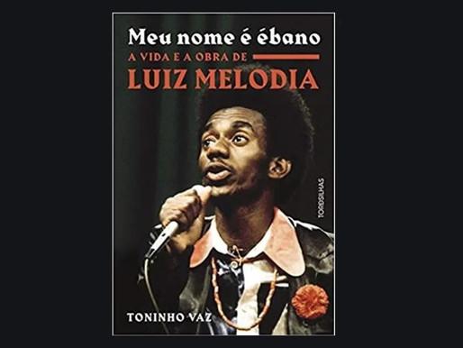 Biografia relembra trajetetória de Luiz Melodia