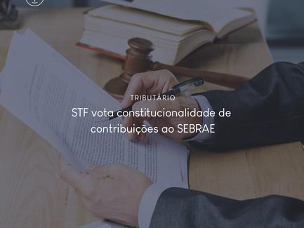 STF vota constitucionalidade de contribuições ao SEBRAE