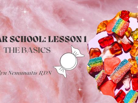 SUGAR SCHOOL LESSON 1: THE BASICS