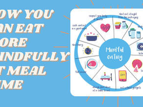 How you can eat more mindfully at meal time