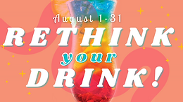 AUGUST CHALLENGE: RETHINK YOUR DRINK