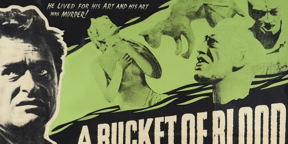 """A Bucket of Blood"""