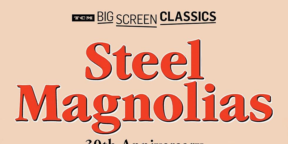 """Steel Magnolias"" 30th Anniversary"
