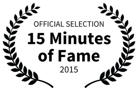 OFFICIAL SELECTION - 15 Minutes of Fame