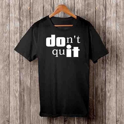 DOn't quIT Unisex T-Shirt