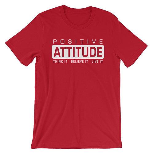 Positive Attitude Think It Unisex T-Shirt