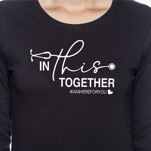 IN THIS TOGETHER $5 Fundraiser Healthcare Unisex Long Sleeve T-Shirt