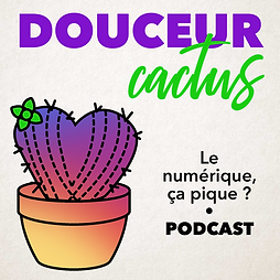 Douceur cactus podcast addictions numéri