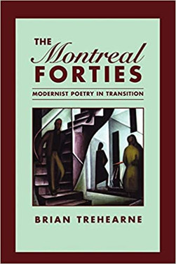 The Montreal Forties : Modernist Poetry in Transition