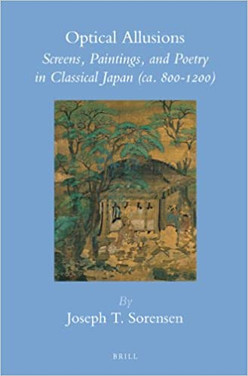 Optical Allusions : Screens, Paintings, and Poetry in Classical Japan