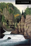 The Picturesque and the Sublime : A Poetics of the Canadian Landscape