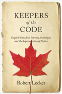 Keepers of the Code : English-Canadian Literary Anthologies and the Representation of the Nation