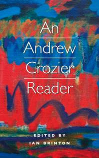An Andrew Crozier Reader