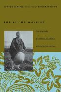 For All My Walking : Free-Verse Haiku of Taneda Santoka