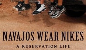 Book Review: Navajos Wear Nikes: A Reservation Life by Jim Kristofic