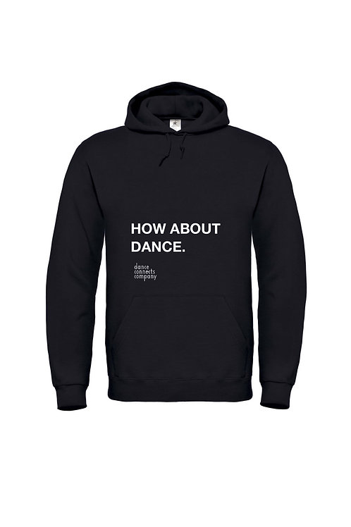 Hoodie How about dance. / Zwart
