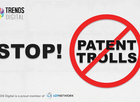 Innovation VS. Patent Trolls - TRENDS joins LOTNetwork to combat Patent Trolls