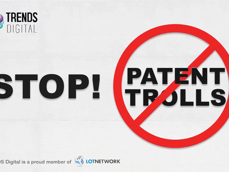 Innovation VS. Patent Trolls - TRENDS joins LOTNetwork to combat Patent Trolls