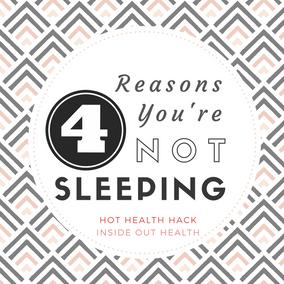 4 Reasons You're Not Sleeping