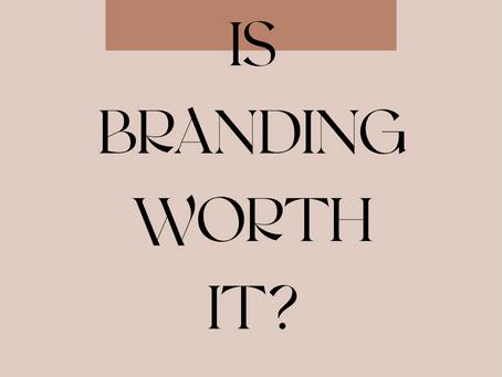 Is Branding Worth It?