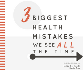 3 Biggest Health Mistakes We See All the Time