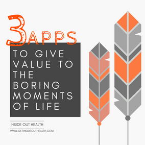3 Apps to Give Value to Boring Moments of Life