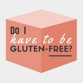 Do I have to be gluten free?