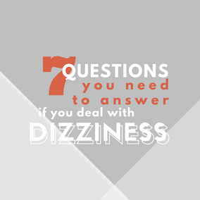 7 Questions You Need to Answer If You Get Dizzy
