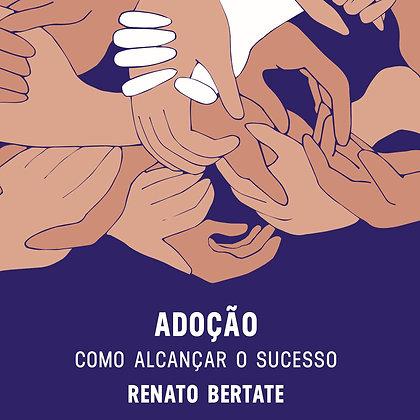 Livro - Adoção: como alcançar o sucesso - Renato Bertate