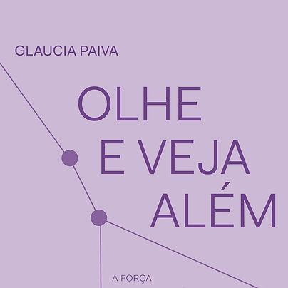 Livro - Olhe e veja além: A força da Justa Razão - Glaucia Paiva