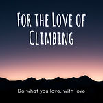 For the love of climbing.jpg