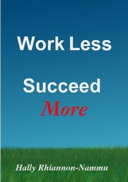 WORK LESS SUCCEED MORE