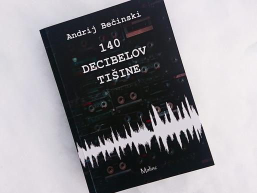 Recenzija: 140 decibelov tišine